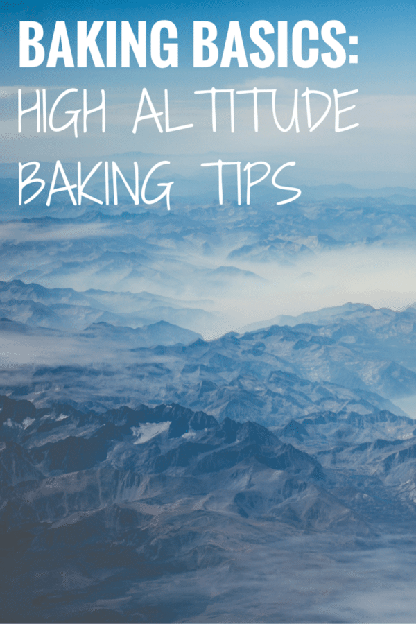 Baking Basics: High Altitude Baking Tips - If you're baking at a high altitude, refer to these tips to make sure your recipes come out perfect every time!