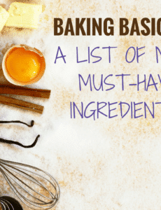 Baking Basics: A List of My Must-Have Ingredients