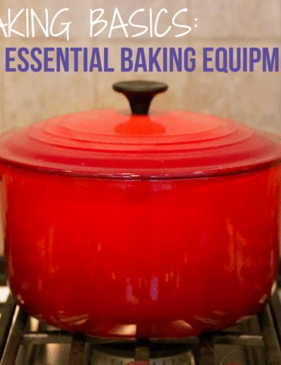 Baking Basics: My Essential Baking Equipment