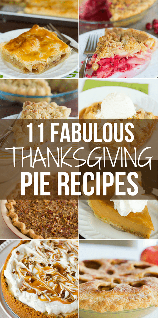 11 Fabulous Thanksgiving Pie Recipes - All of the recipes you need for Thanksgiving dessert... everything from classic pumpkin, pecan and apple to splurges like salted caramel apple cheesecake pie!