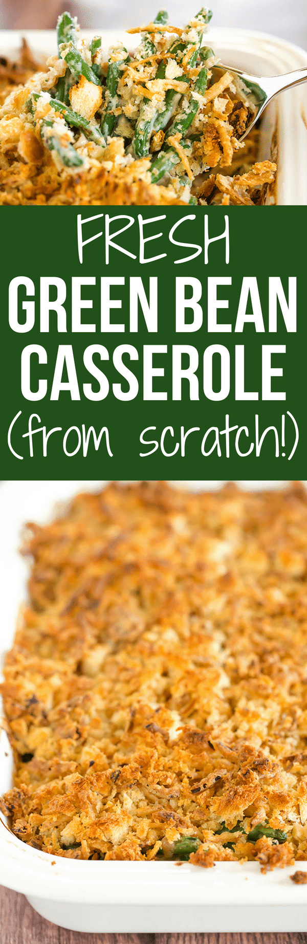 Green Bean Casserole FROM SCRATCH! A remake of the classic Thanksgiving side dish made with fresh green beans and no canned ingredients. | browneyedbaker.com