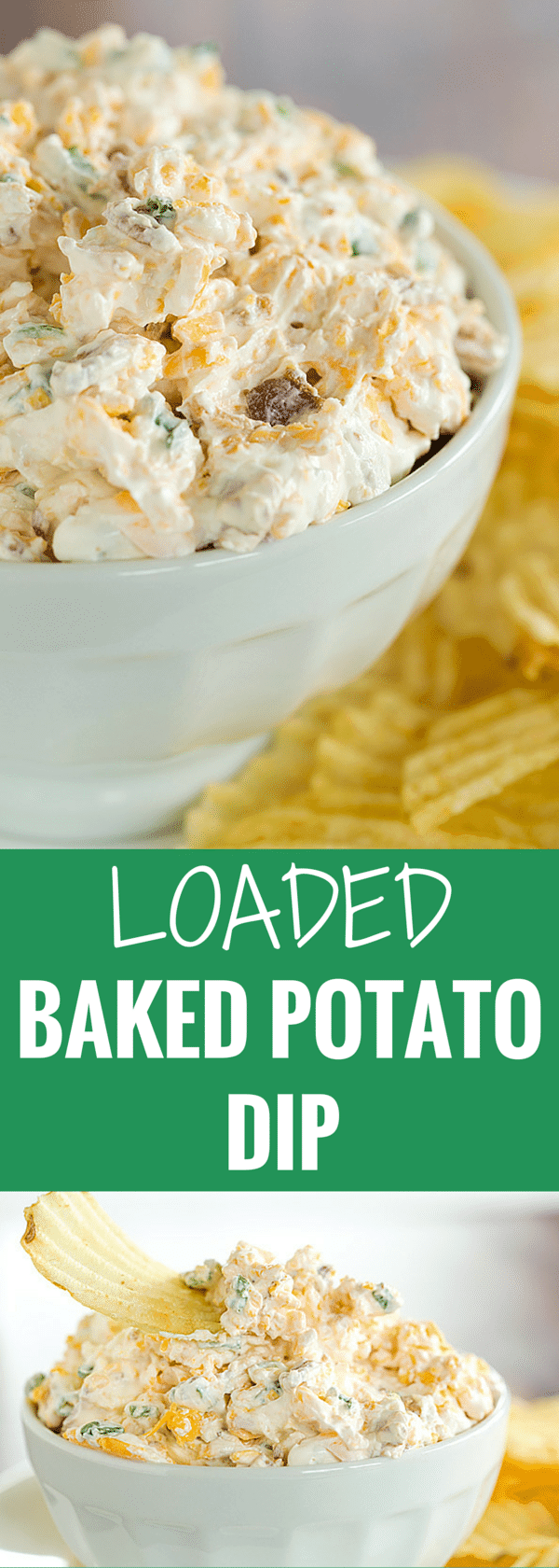 Loaded Baked Potato Dip combines the flavors of a loaded baked potato - sour cream, bacon, cheese & scallions. Scoop away with potato chips!