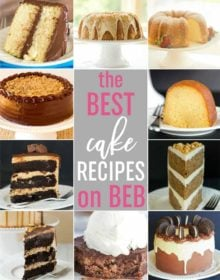 The Best Cake Recipes on Brown Eyed Baker - 10 of my favorite cakes, all in one place!