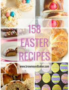 158 Easter Recipes - A roundup of drinks, breakfasts, side dishes and desserts. | browneyedbaker.com