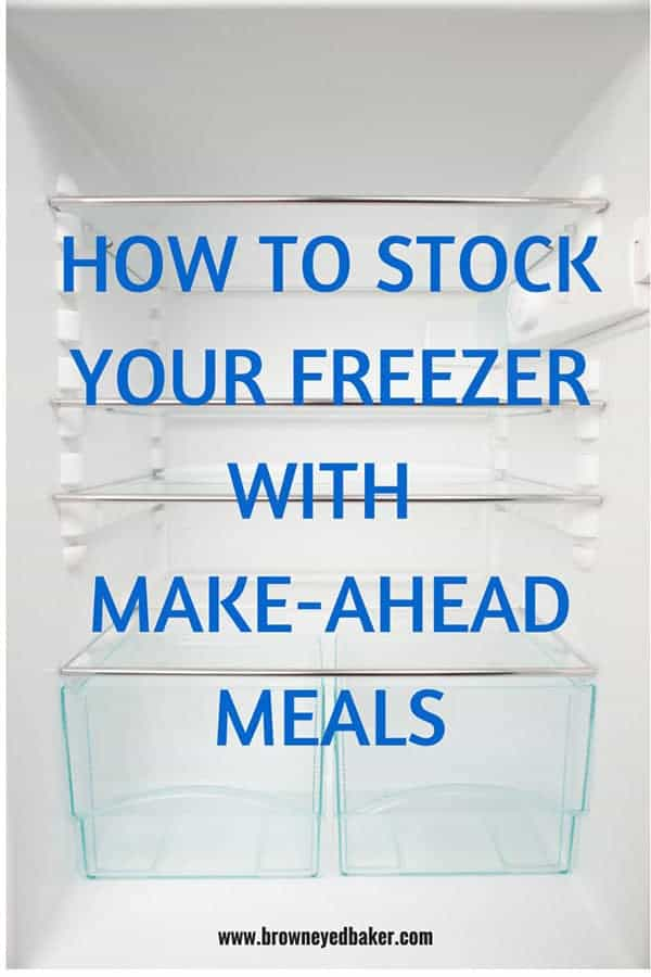 How To Stock Your Freezer with Make-Ahead Meals - Tips and recipe ideas! | browneyedbaker.com