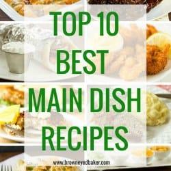 Top 10 Best Main Dish Recipes
