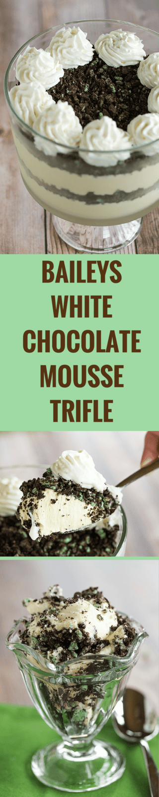 Baileys White Chocolate Mousse - Spiked white chocolate mousse layered into a trifle dish with crushed mint Oreos. An easy dessert for your St. Patrick's Day celebration!