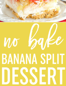 No Bake Banana Split Dessert is a classic! Layers of graham cracker crust, cream cheese filling, banana, pineapple, strawberries, whipped cream, nuts, chocolate & a cherry on top!