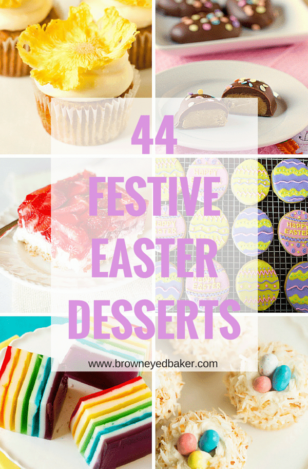 44 Festive Easter Desserts - A collection perfect for your celebration this year - lots of fresh fruit, cakes, cupcakes, pies and tarts, as well as some easy, no-bake options!