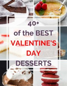"""Collage of desserts with text overlay: """"40+ of the Best Valentine's Day Desserts"""""""