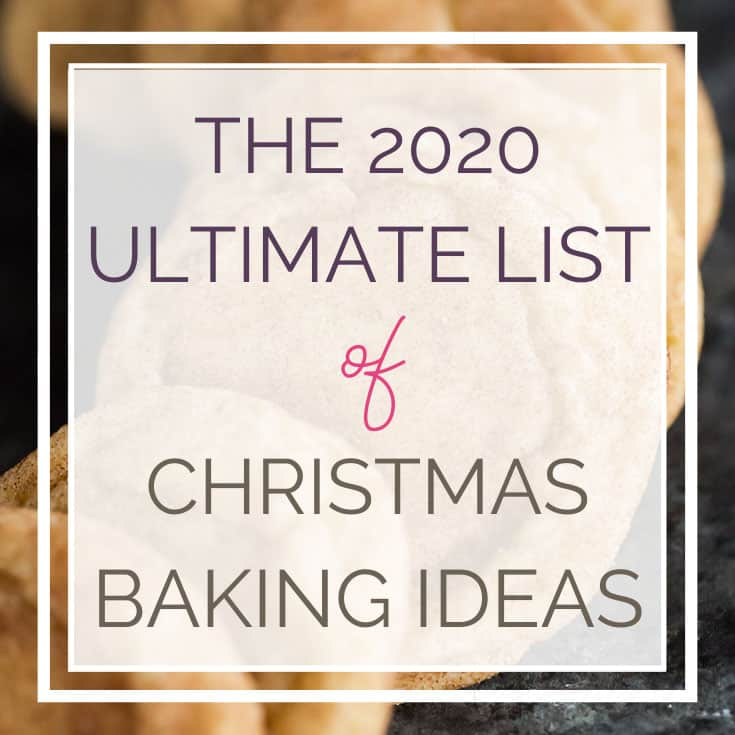 "Photo of snickerdoodle cookies with text overlay: ""The 2020 Ultimate List of Christmas Baking Ideas"""