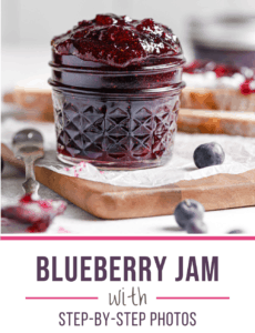 A glass jar of blueberry jam on a wooden cutting board with the words Blueberry Jam with Step by Step Photos at the bottom.